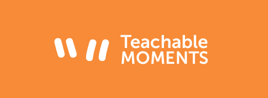 Teachable-Moments-523
